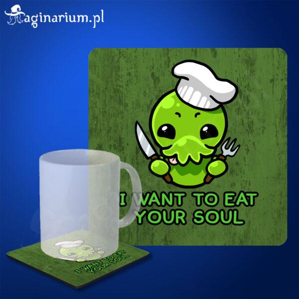 Podstawka pod kubek Cthulhu i want to eat your soul