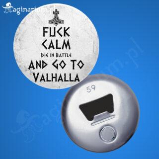 Otwieracz Fuck calm go to Valhalla