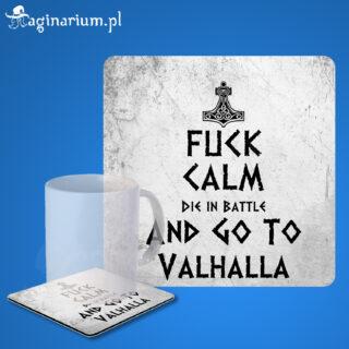 Podstawka pod kubek Fuck calm go to Valhalla