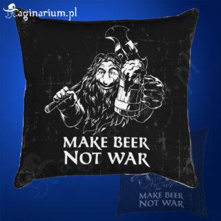 Poduszka Make Beer Not War