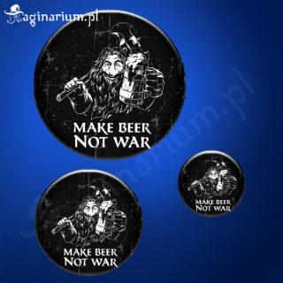 Przypinka Make Beer Not War