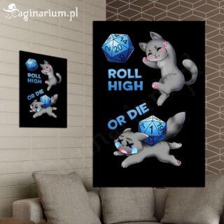 Plakat Roll high or die