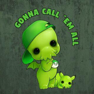 Cthulhu wanna call them all